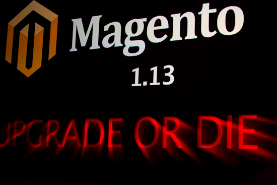 Magento - Upgrade or Die