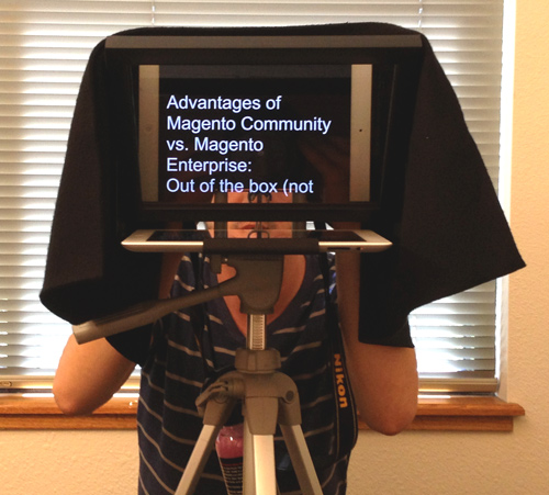 Teleprompter for video shoot on Magento Enterprise vs. Community