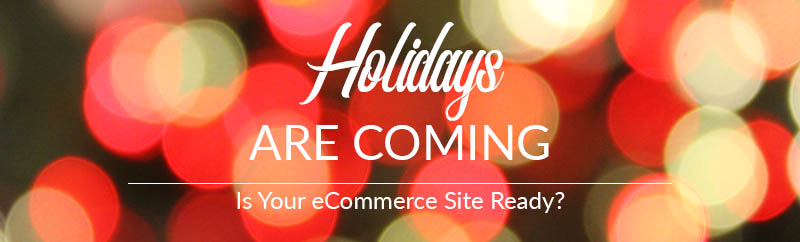 Massive Growth Projected for eCommerce this Holiday Season – Is Your Site Ready?