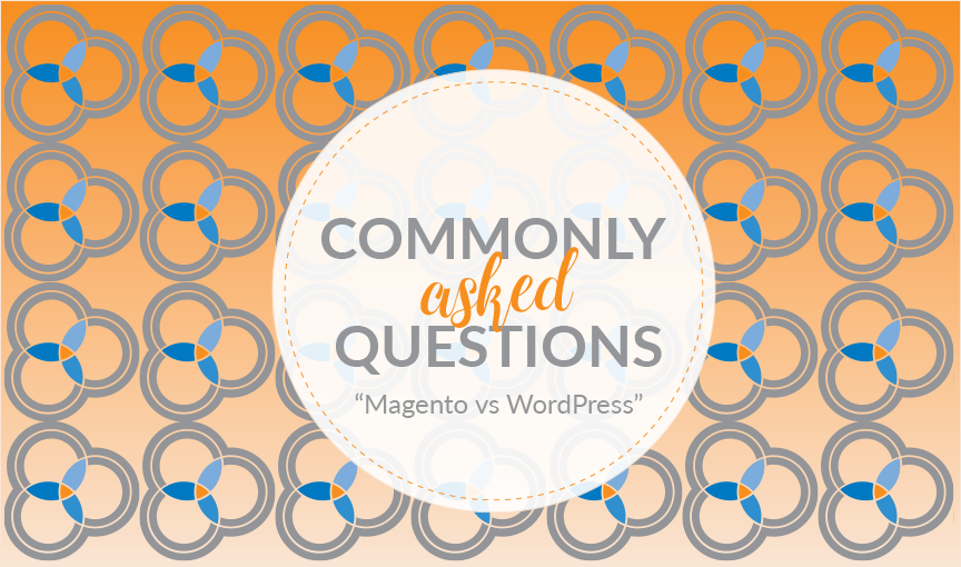 Commonly Asked Questions: Magento vs WordPress