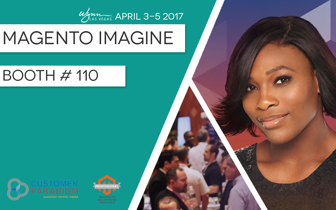 Customer Paradigm is a DIAMOND Sponsor!! | Magento Imagine 2017