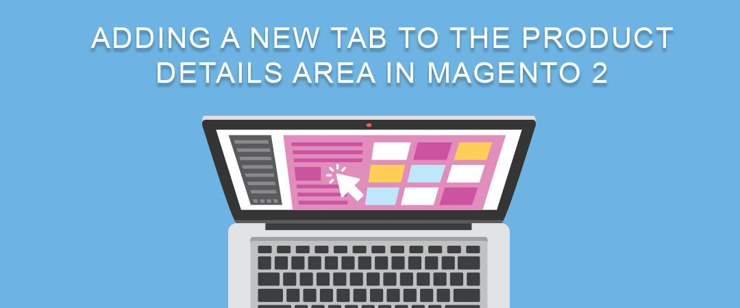 Adding a New Tab to the Product Details Area in Magento 2