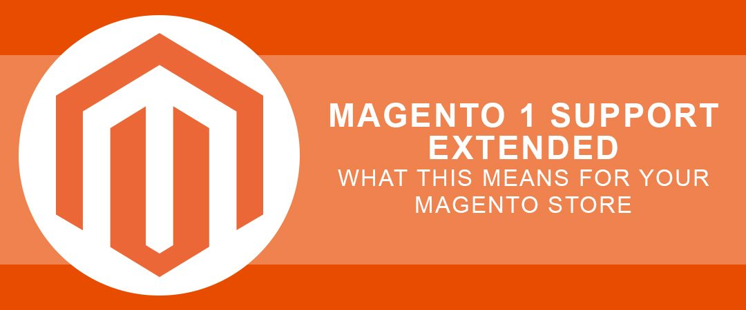 Magento 1 Support Extended – What this Means for Your Magento Store