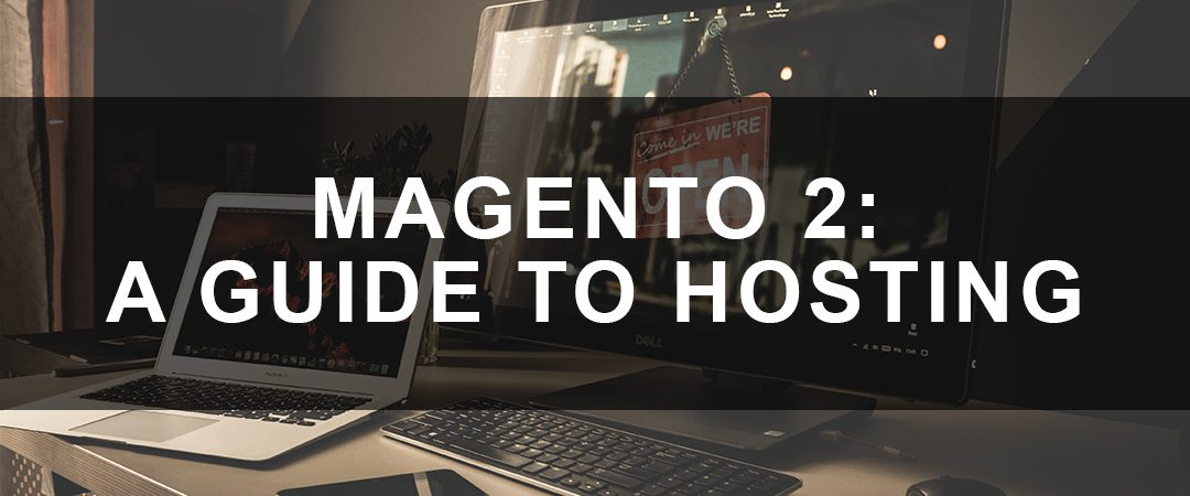 Magento 2: A Guide to Hosting